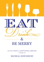 EAT, DRINK & BE MERRY Birthday Party